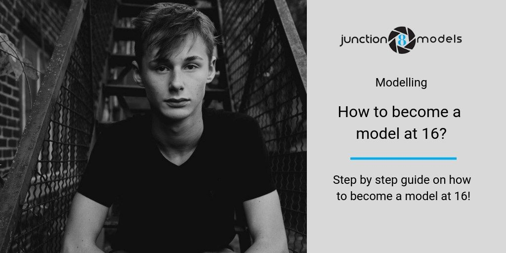 How to become a model at 16