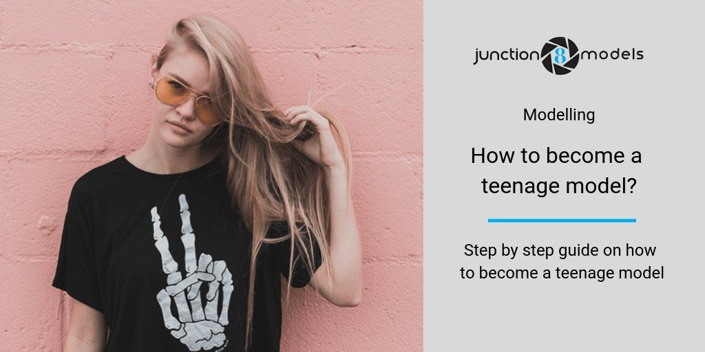 How to become a teenage model